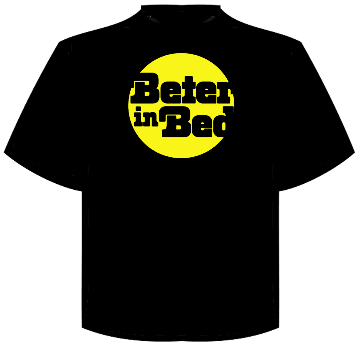 "T-Shirt ""beter in bed"""